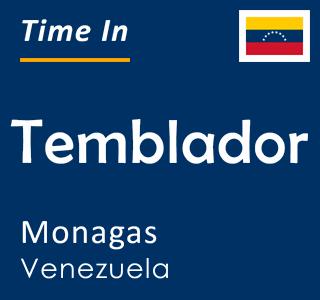 Current time in Temblador, Monagas, Venezuela