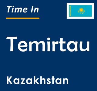 Current time in Temirtau, Kazakhstan