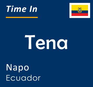 Current time in Tena, Napo, Ecuador
