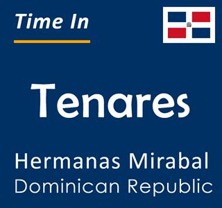 Current time in Tenares, Hermanas Mirabal, Dominican Republic