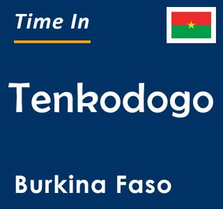 Current time in Tenkodogo, Burkina Faso