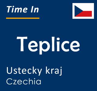 Current time in Teplice, Ustecky kraj, Czechia