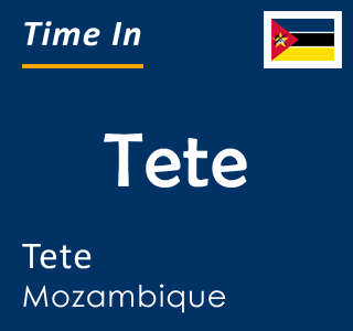 Current time in Tete, Tete, Mozambique