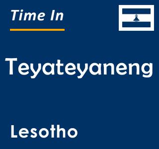 Current time in Teyateyaneng, Lesotho