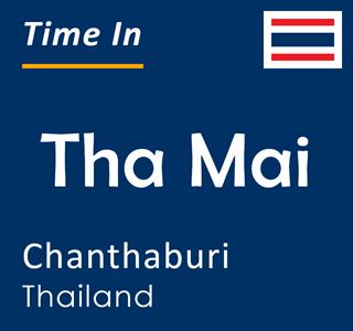 Current time in Tha Mai, Chanthaburi, Thailand