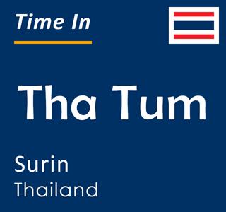 Current time in Tha Tum, Surin, Thailand