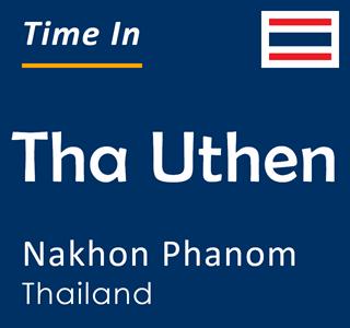 Current time in Tha Uthen, Nakhon Phanom, Thailand