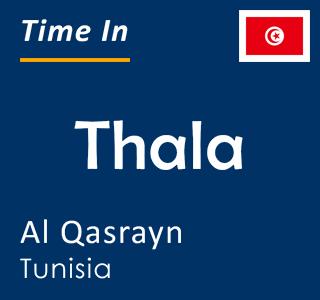 Current time in Thala, Al Qasrayn, Tunisia