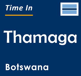 Current time in Thamaga, Botswana