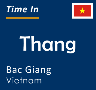 Current time in Thang, Bac Giang, Vietnam