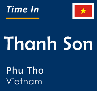 Current time in Thanh Son, Phu Tho, Vietnam