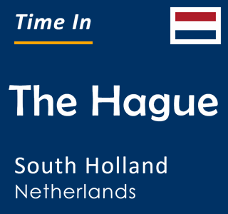 Current time in The Hague, South Holland, Netherlands