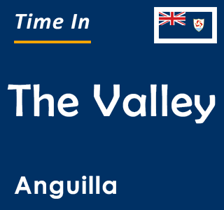 Current time in The Valley, Anguilla