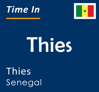 Current time in Thies, Thies, Senegal