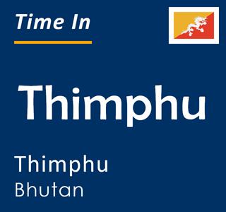 Current time in Thimphu, Thimphu, Bhutan