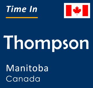 Current time in Thompson, Manitoba, Canada