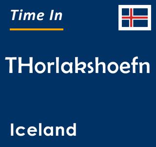 Current time in THorlakshoefn, Iceland