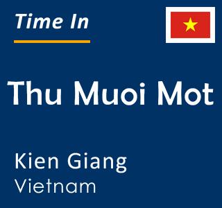 Current time in Thu Muoi Mot, Kien Giang, Vietnam