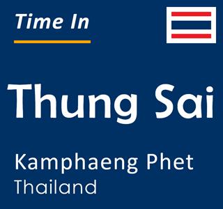 Current time in Thung Sai, Kamphaeng Phet, Thailand