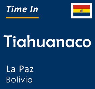 Current time in Tiahuanaco, La Paz, Bolivia