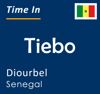 Current time in Tiebo, Diourbel, Senegal
