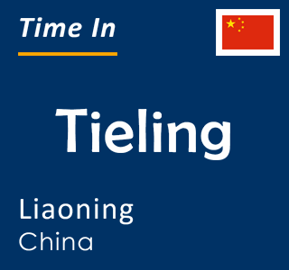 Current time in Tieling, Liaoning, China