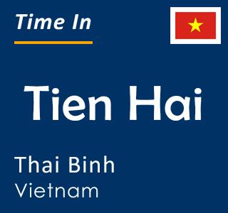 Current time in Tien Hai, Thai Binh, Vietnam
