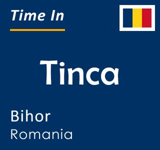 Current time in Tinca, Bihor, Romania