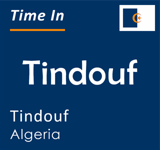 Current time in Tindouf, Tindouf, Algeria