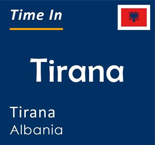 Current time in Tirana, Tirana, Albania