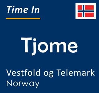 Current time in Tjome, Vestfold og Telemark, Norway