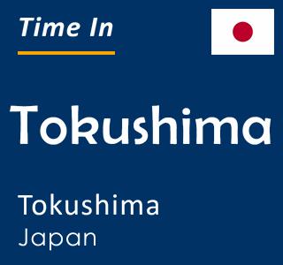 Current time in Tokushima, Tokushima, Japan