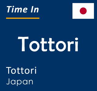 Current time in Tottori, Tottori, Japan