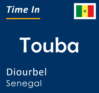 Current time in Touba, Diourbel, Senegal