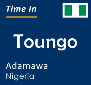 Current time in Toungo, Adamawa, Nigeria