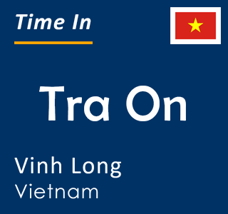 Current time in Tra On, Vinh Long, Vietnam