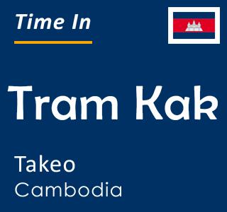 Current time in Tram Kak, Takeo, Cambodia