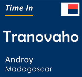 Current time in Tranovaho, Androy, Madagascar