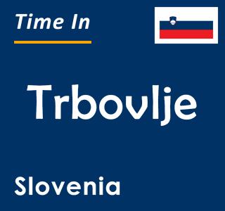 Current time in Trbovlje, Slovenia