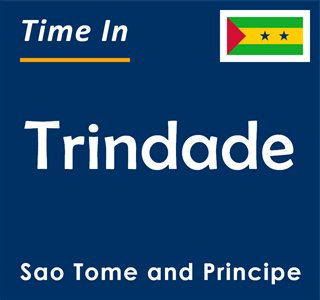 Current time in Trindade, Sao Tome and Principe