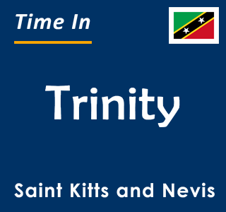 Current time in Trinity, Saint Kitts and Nevis