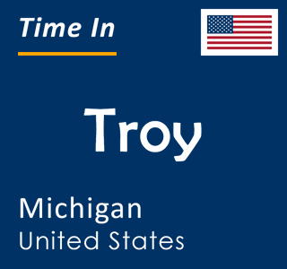 Current time in Troy, Michigan, United States