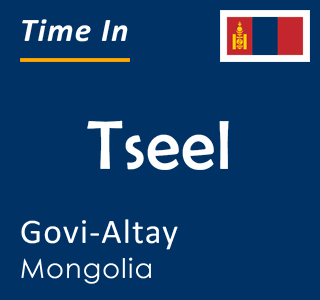 Current time in Tseel, Govi-Altay, Mongolia