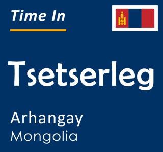Current time in Tsetserleg, Arhangay, Mongolia