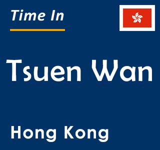 Current time in Tsuen Wan, Hong Kong