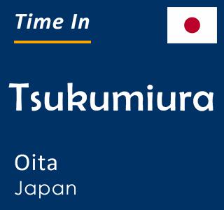 Current time in Tsukumiura, Oita, Japan