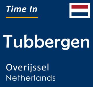 Current time in Tubbergen, Overijssel, Netherlands