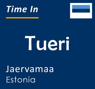 Current time in Tueri, Jaervamaa, Estonia