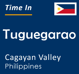 Current time in Tuguegarao, Cagayan Valley, Philippines