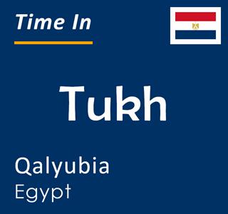 Current time in Tukh, Qalyubia, Egypt